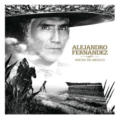 Hecho En México - Alejandro Fernández