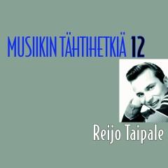 Musiikin tähtihetkiä 12 - Reijo Taipale - Reijo Taipale