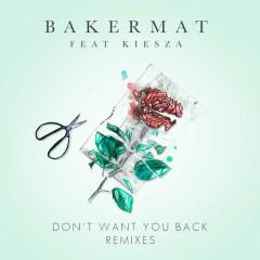 Don't Want You Back (Remixes) - Bakermat, Kiesza