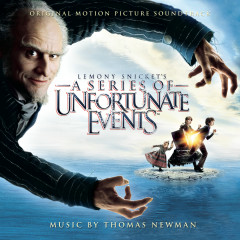 Lemony Snicket's: A Series of Unfortunate Events (Music from the Motion Picture) - Thomas Newman