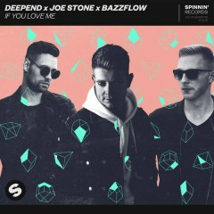 If You Love Me (Single) - Deepend, Joe Stone, BazzFlow
