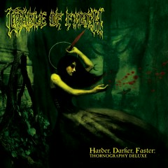 Harder, Darker, Faster - Thornography Deluxe [MVI Bonus Tracks] - Cradle of Filth