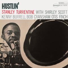 Hustlin' (Remastered / Rudy Van Gelder Edition) - Stanley Turrentine, Bob Cranshaw, Kenny Burrell, Otis Finch, Shirley Scott