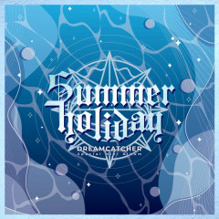 [Summer Holiday] - Dreamcatcher