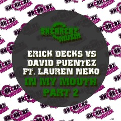 In My Mouth Pt 2 (feat. Lauren Neko) - Erick Decks, David Puentez, Lauren Neko