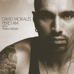 Here I Am - David Morales, Tamra Keenan