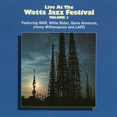 Live At The Watts Jazz Festival Vol. 1