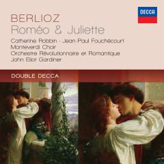 Berlioz: Roméo & Juliette - Catherine Robbin, Jean-Paul Fouchécourt, Gilles Cachemaille, The Monteverdi Choir, Orchestre Révolutionnaire et Romantique