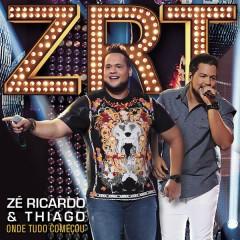 Onde Tudo Começou - Zé Ricardo & Thiago