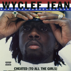Cheated (To All the Girls) - EP - Wyclef Jean