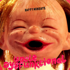 Uncle Dysfunktional (2020 Mix) - Happy Mondays