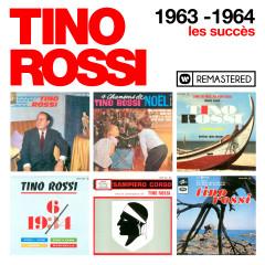 1963-1964 : Les succès (Remasterisé en 2018) - Tino Rossi