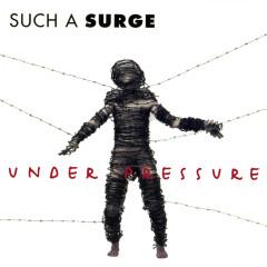 Under Pressure - Such A Surge