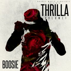 Thrilla, Vol. 1 - Boosie Badazz