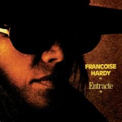Entracte (Remasterisé en 2016) - Françoise Hardy