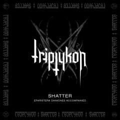 Shatter - EP - Triptykon