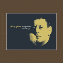 Songs from The Trilogy - Philip Glass