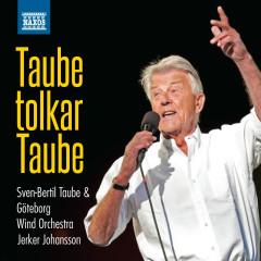 Taube tolkar Taube - Göteborg Wind Orchestra, Sven-Bertil Taube