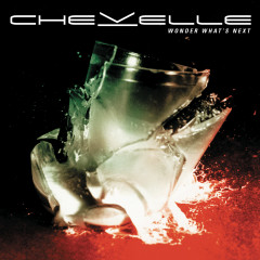 Wonder What's Next (Expanded Edition) - Chevelle