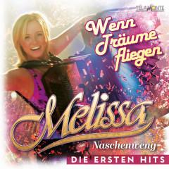 Wenn Träume fliegen: Die ersten Hits - Melissa Naschenweng