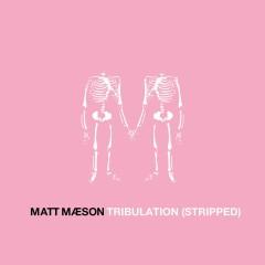 Tribulation (Stripped) - Matt Maeson