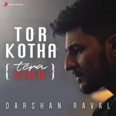 Tor Kotha (Tera Zikr) - Darshan Raval