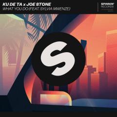 What You Do (feat. Sylvia Mwenze) - Ku De Ta, Joe Stone, Sylvia Mwenze