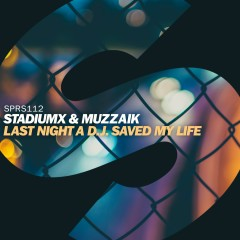 Last Night A D.J. Saved My Life - StadiumX, Muzzaik