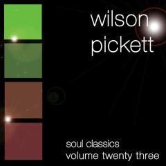 Soul Classics-Wilson Pickett-Vol. 23 - Wilson Pickett