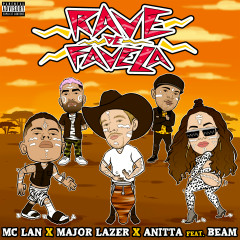 Rave de Favela (feat. BEAM) - Major Lazer, MC Lan, Anitta, Beam