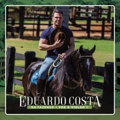 Na Fazenda: Voz e Violão 1 - Eduardo Costa