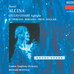 Handel: Alcina; Giulio Cesare - Dame Joan Sutherland, Teresa Berganza, Monica Sinclair, London Symphony Orchestra, Richard Bonynge