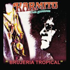 Brujería Tropical - Karmito, Los Supremos