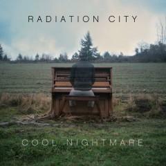 Cool Nightmare - Radiation City