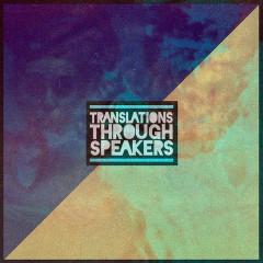 Translations Through Speakers