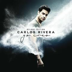 Yo Creo (Deluxe Edition) - Carlos Rivera