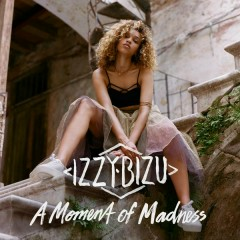 A Moment of Madness (Deluxe) - Izzy Bizu