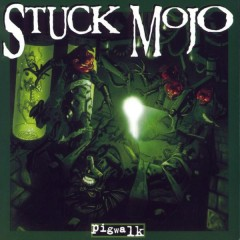 Pigwalk - Stuck Mojo