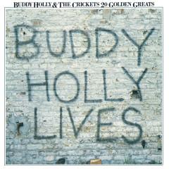 20 Golden Greats: Buddy Holly Lives - Buddy Holly, The Crickets