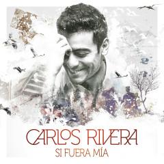 Si Fuera Mía - EP - Carlos Rivera