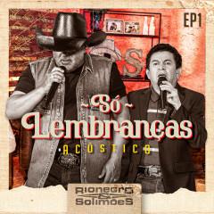 Só Lembranças - EP 1 - Rionegro & Solimoẽs