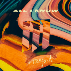 All I Know - Ill, rosegold