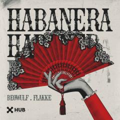 Habanera - Beowülf, Flakkë