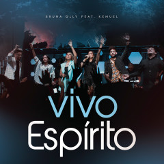 Vivo Espírito (Spirit of the Living God) - Bruna Olly