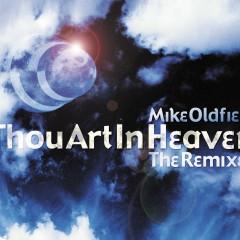 Thou Art in Heaven (Remixes) - Mike Oldfield