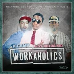 Workaholics (Deluxe Edition) - K Camp, Sy Ari Da Kid