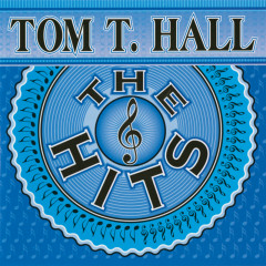 The Hits - Tom T. Hall