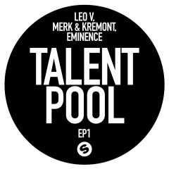 Talent Pool EP1 - Leo V, Merk & Kremont, Eminence