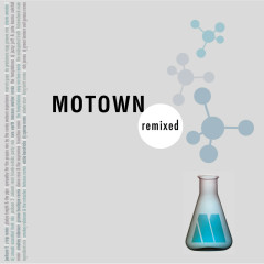 Motown Remixed (Expanded Edition) - Various Artists