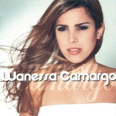 Wanessa Camargo - Wanessa Camargo